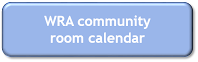 Check the WRA community room calendar